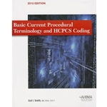 BASIC CURRENT PROCEDURAL TERMINOLOGY & HCPCS CODING 2013