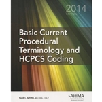 BASIC CURRENT PROCEDURAL TERMINOLOGY & HCPCS CODING 2014 ED