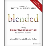 BLENDED *PAPERBACK* USING DISRUPTIVE INNOVATION TO IMPROVE SCHOOLS