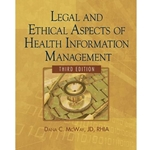 LEGAL & ETHICAL ASPECTS OF HEALTH INFO MGMT (W/CD)