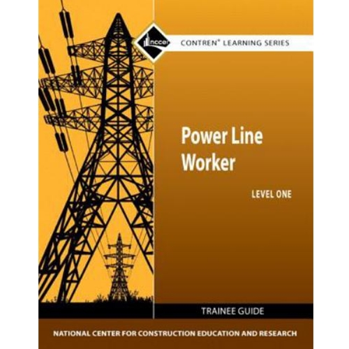 POWER LINE WORKER LEVEL ONE TRAINEE GUIDE