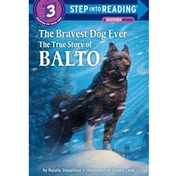 BRAVEST DOG EVER: THE TRUE STORY OF BALTO