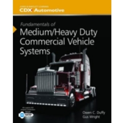 COMMERCIAL VEHICLE SYSTEMS: FUNDAMENTALS OF MEDIUM/HEAVY DUTY COMMERCIAL VEHICLE SYSTEMS
