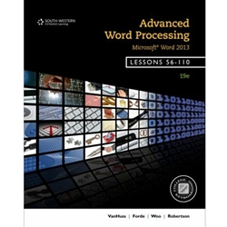 BOOK ONLY ADVANCED WORD PROC: MS WORD 2013 (LESSONS 56-110)